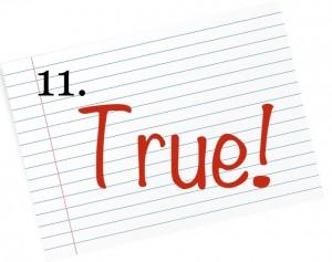 11 true