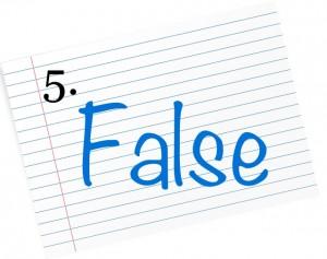 5 false